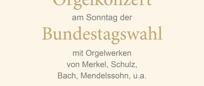 Orgelkonzert zur Bundestagswahl